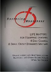 2015-16 LIFE Matters Equipping Leaders 4 Day Course and Small Group Dynamics Seminar small